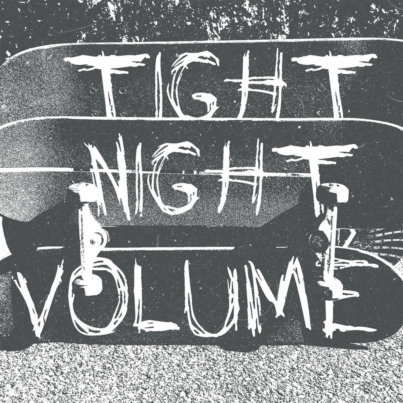 Volume - Tight Night
