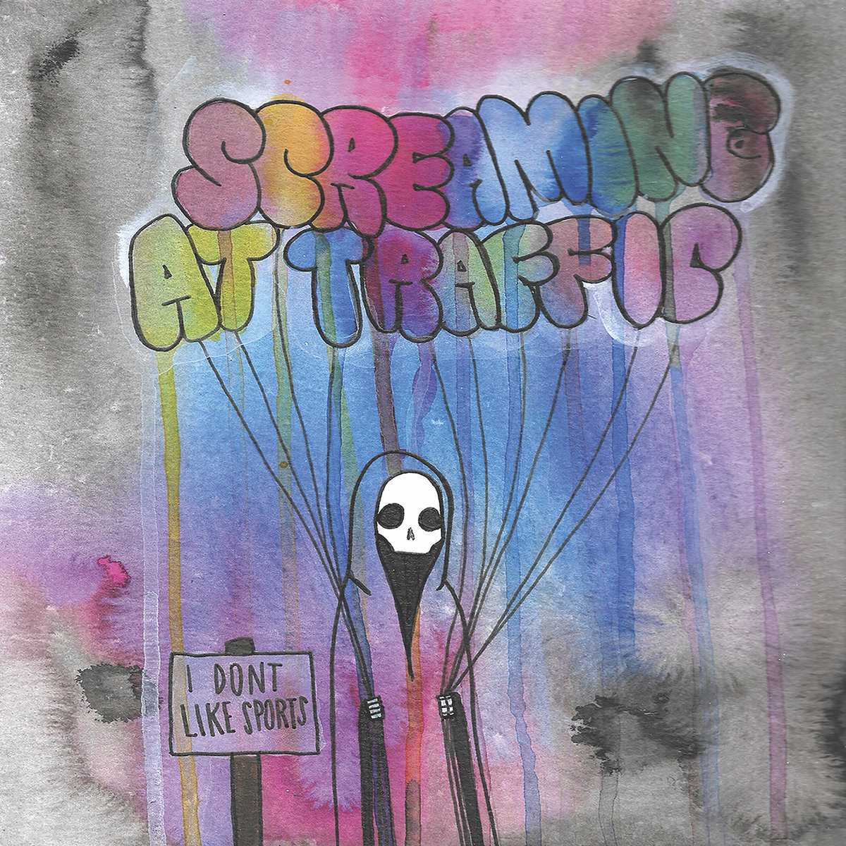 I Dont Like Sports - Screaming At Traffic