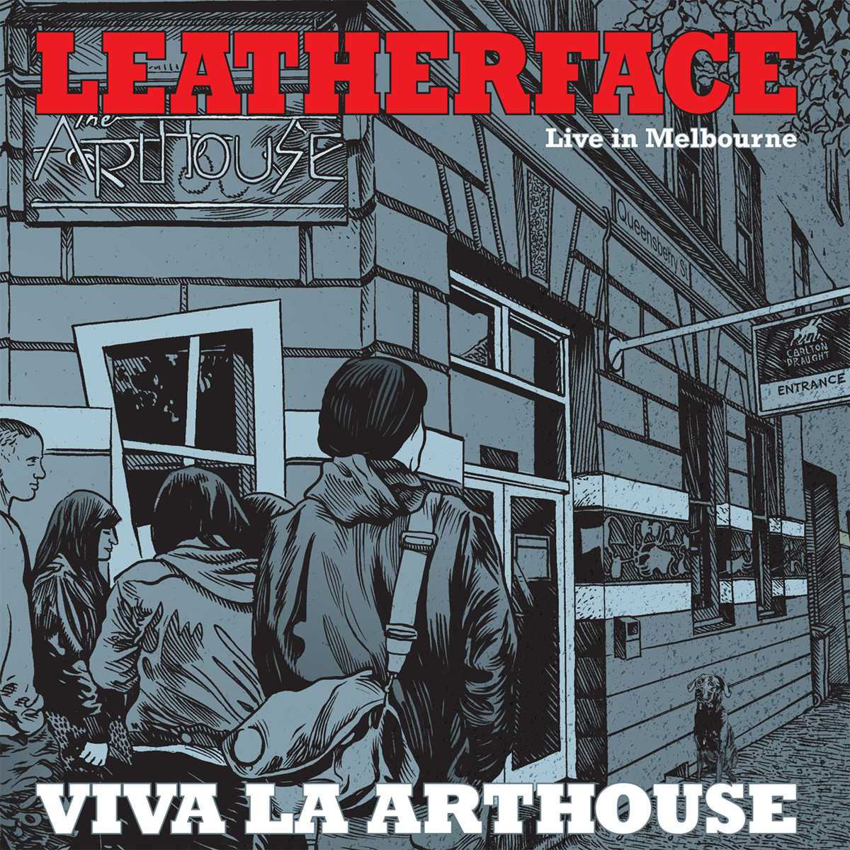 Viva La Arthouse (Live in Melbourne) - Leatherface